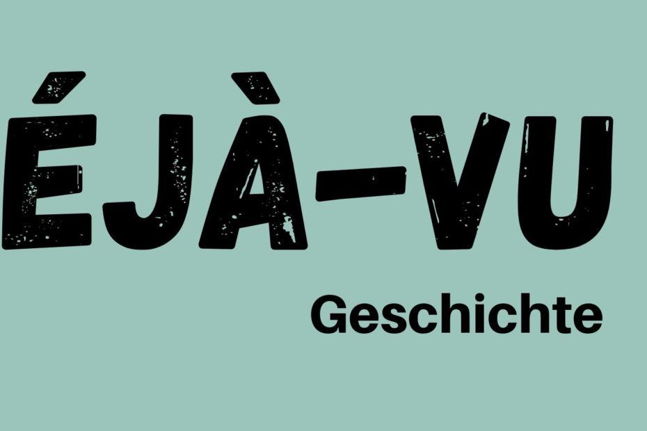 Deja-vu-Geschichte Banner