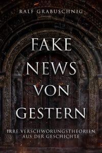 Fake News von Gestern als E-Book