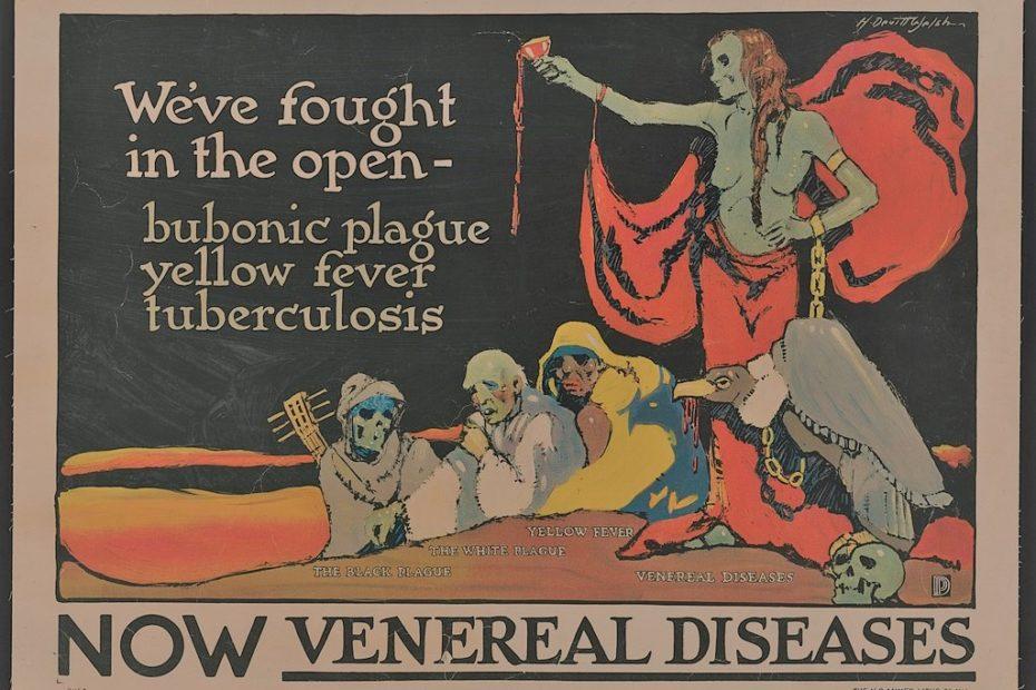 Seuchen und Pandemien gab es in der Geschichte immer. Dieses US-Poster von 1918 spricht über die Pest, Gelbfieber und Tuberkulose, um vor neuen Geschlechtskrankheiten wie der Syphilis zu warnen.